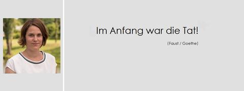 Motto Annika Hartmann, Im Anfang war die Tat! von Faus/ Goethe