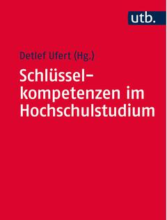 Schlüsselkompetenzen im Hochschulstudium von Ufert- Detlef-Fach Studienratgeber